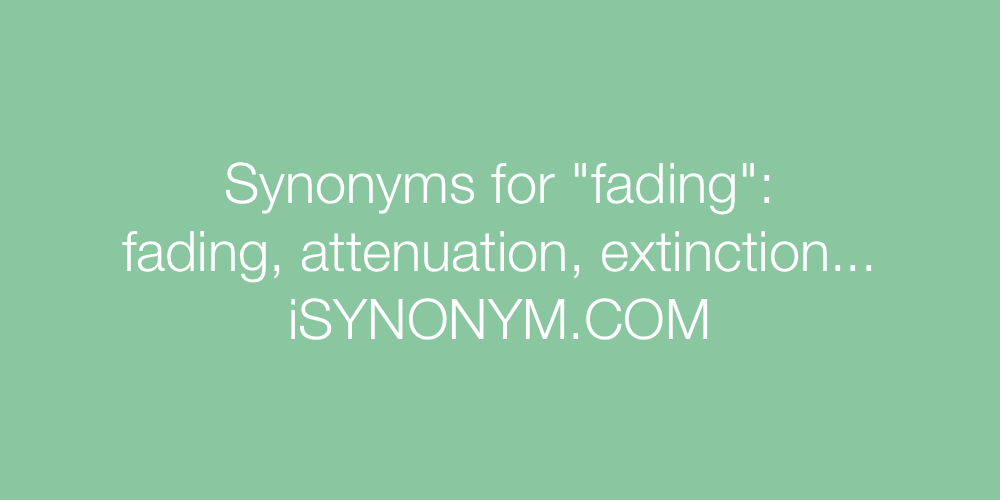 Synonyms fading