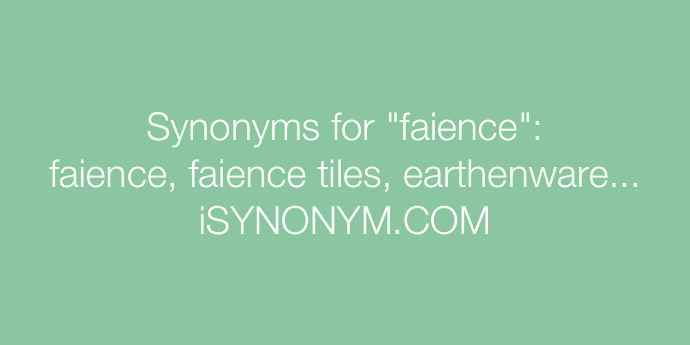 Synonyms faience
