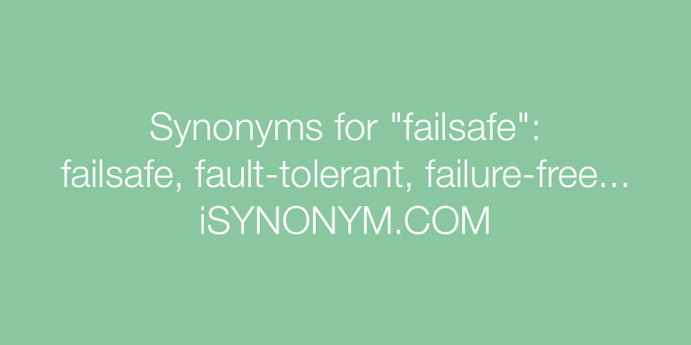 Synonyms failsafe