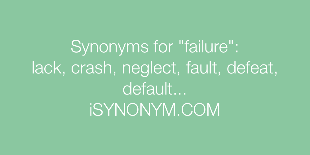 Synonyms failure