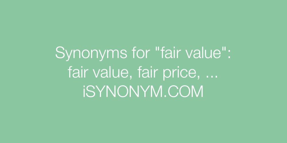Synonyms fair value