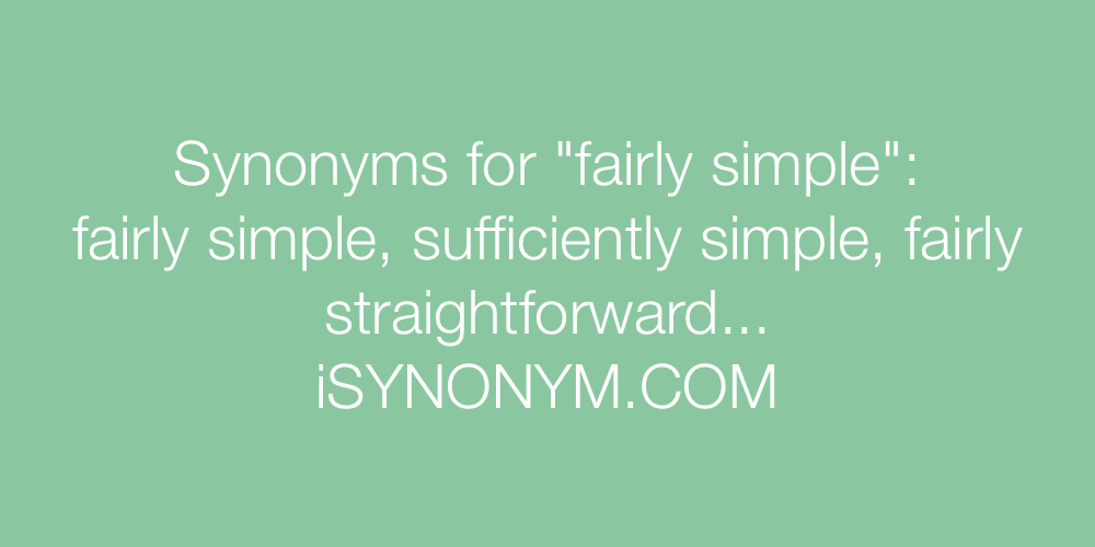 Synonyms fairly simple