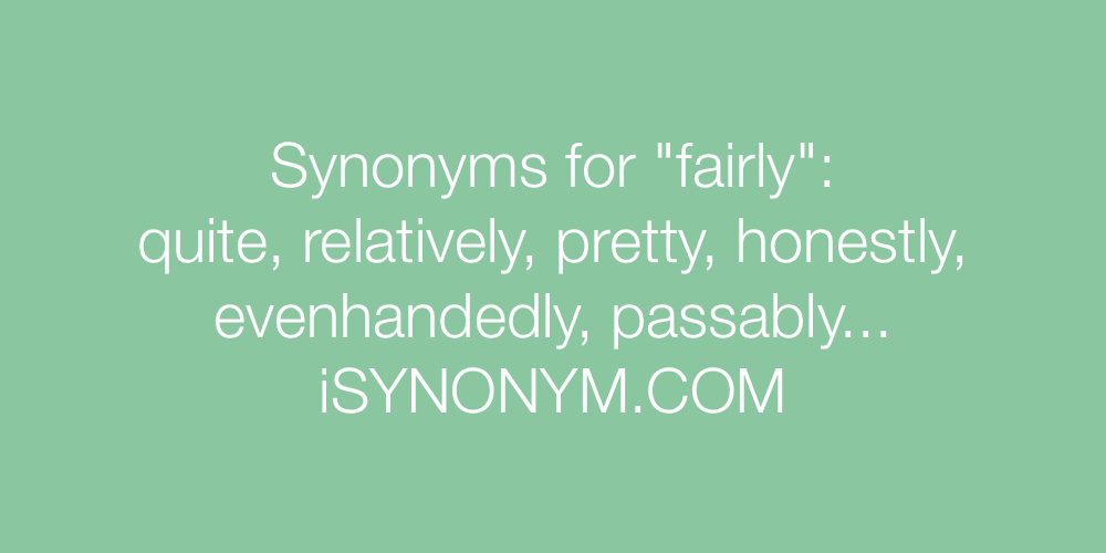 Synonyms fairly