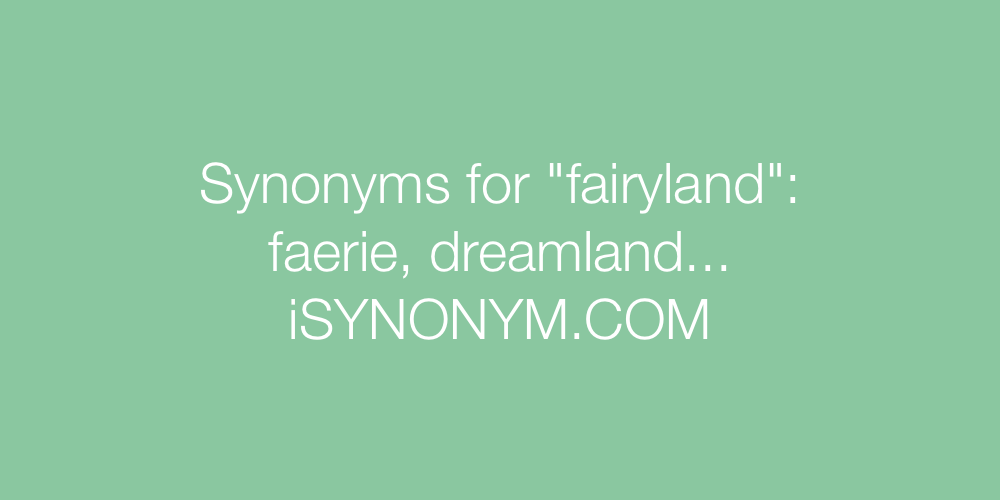 Synonyms fairyland