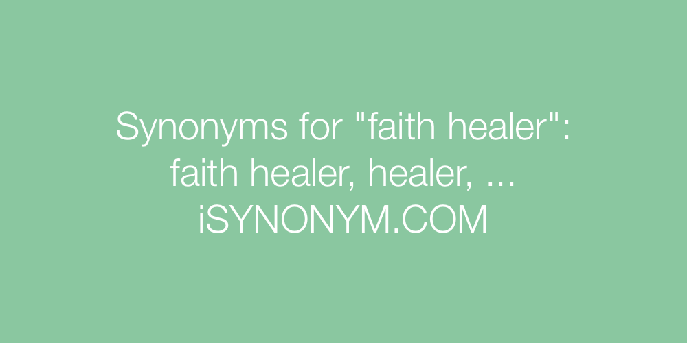 Synonyms faith healer