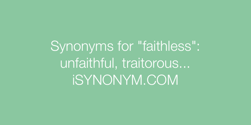 Synonyms faithless