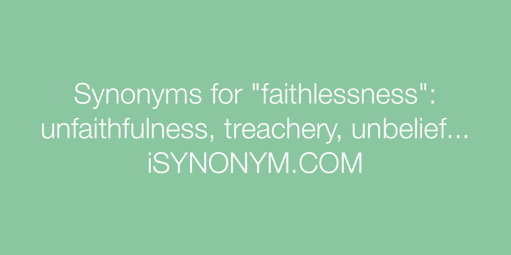 Synonyms faithlessness