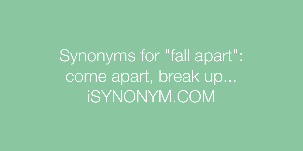 Synonyms fall apart