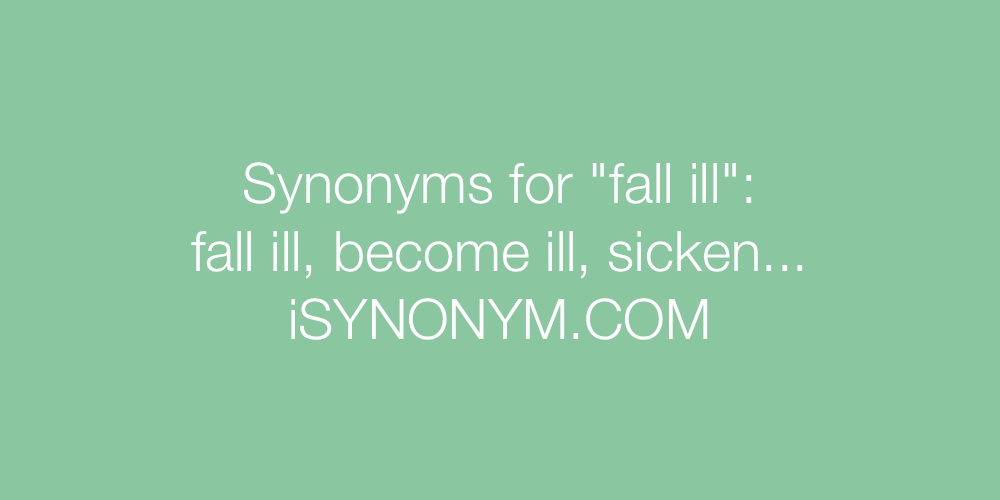 Synonyms fall ill