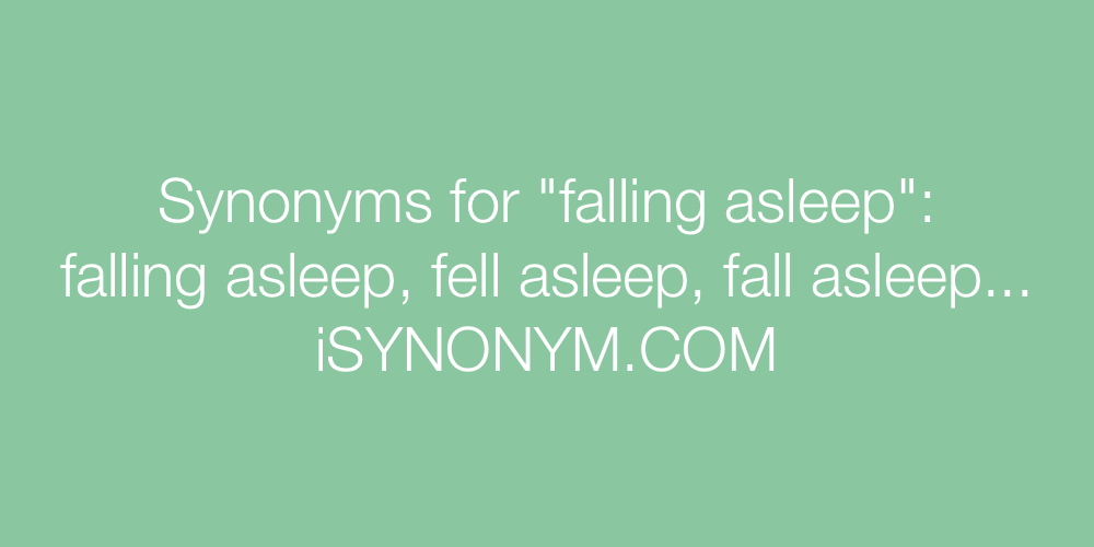 Synonyms falling asleep