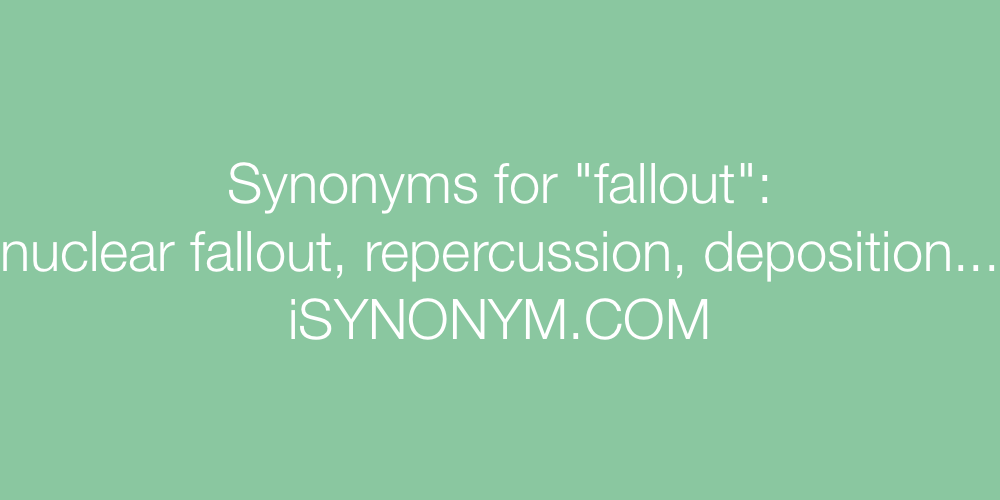 Synonyms fallout