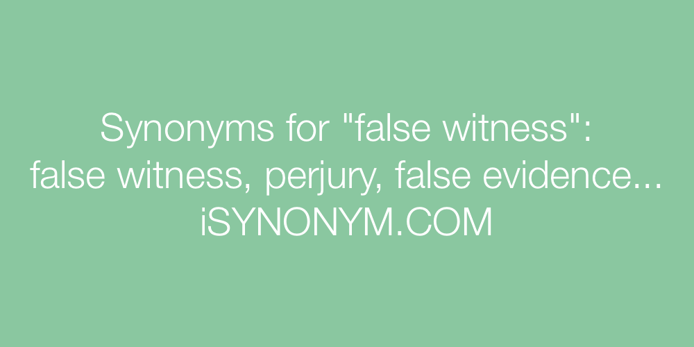Synonyms false witness