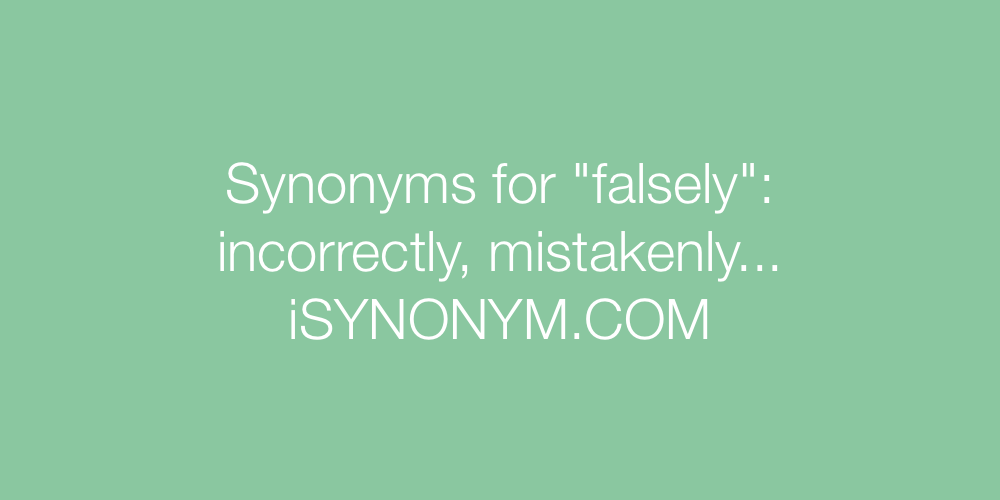 Synonyms falsely