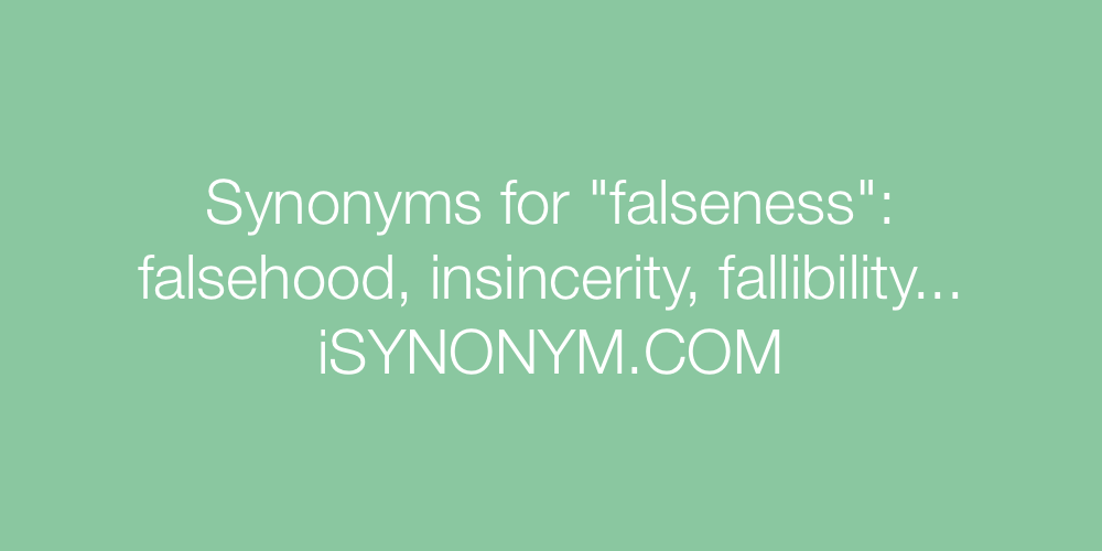 Synonyms falseness