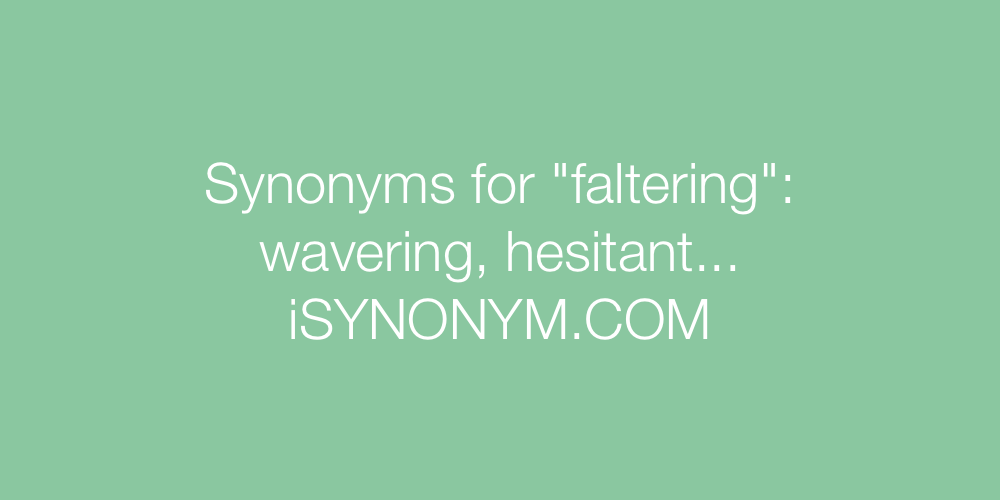 Synonyms faltering