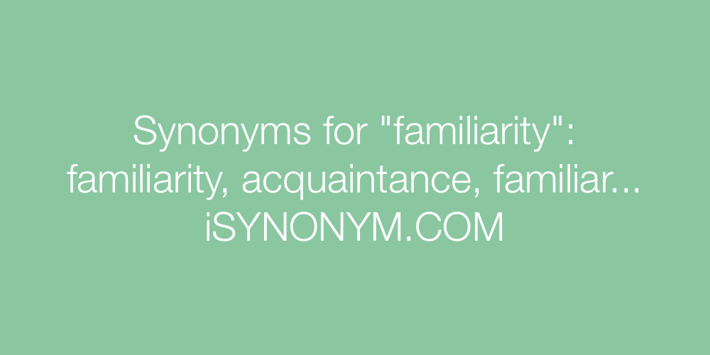 Synonyms familiarity