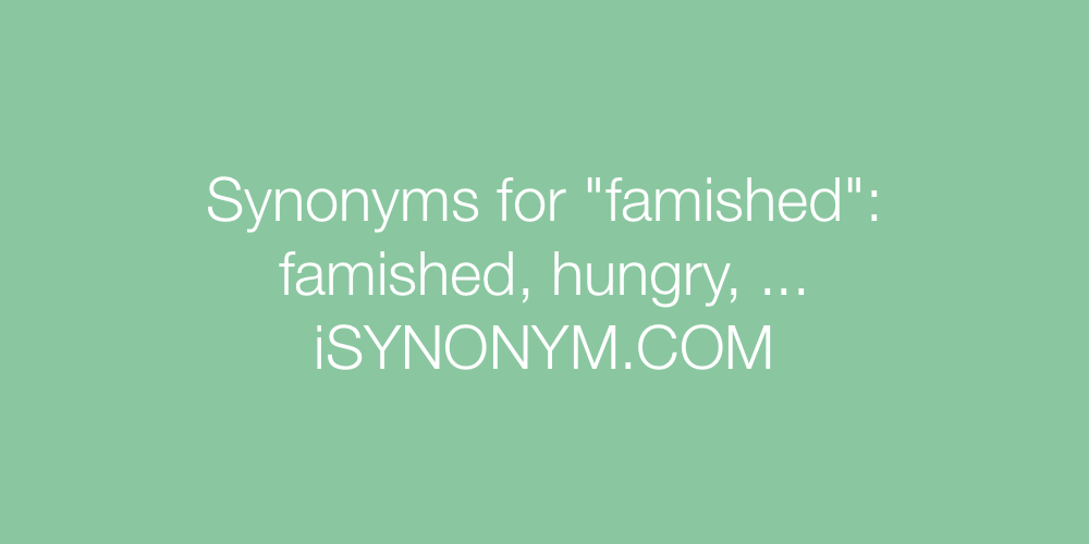 Synonyms famished