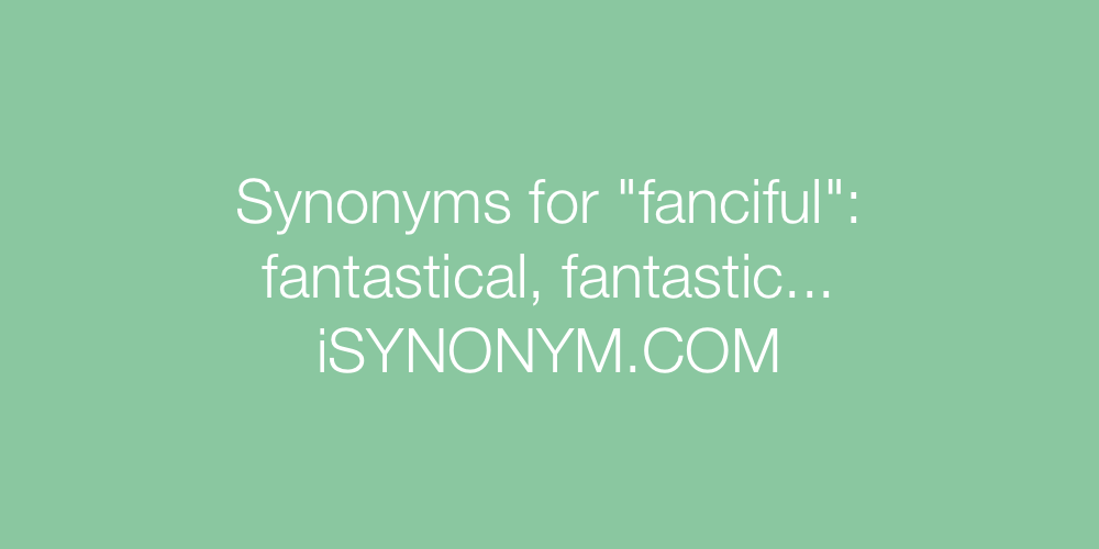 Synonyms fanciful