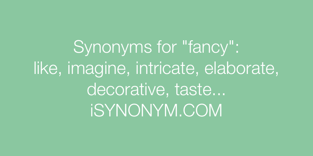 Synonyms fancy