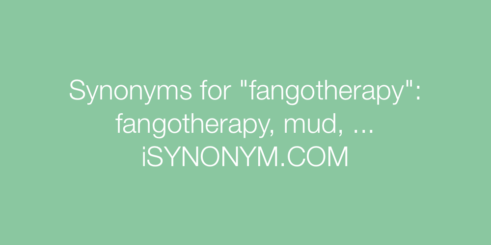 Synonyms fangotherapy