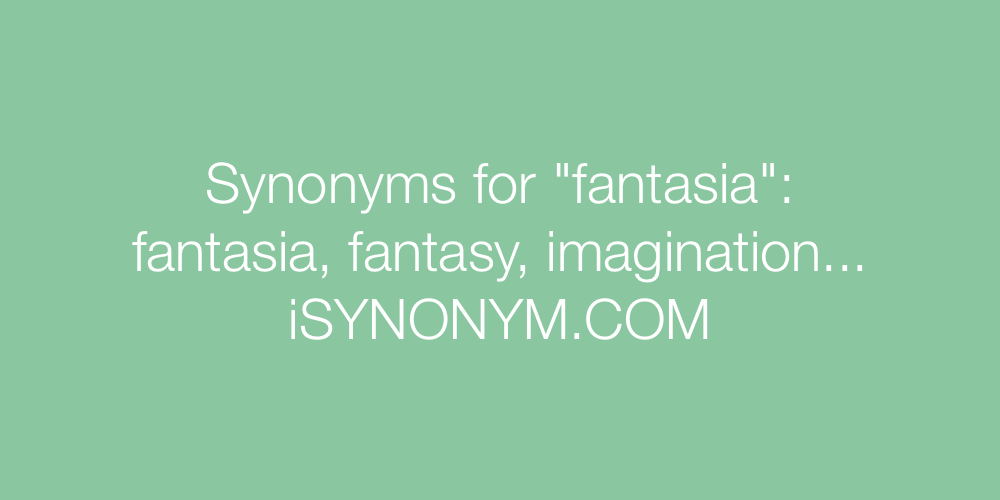 Synonyms fantasia