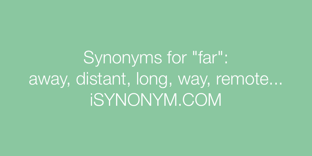 Synonyms far