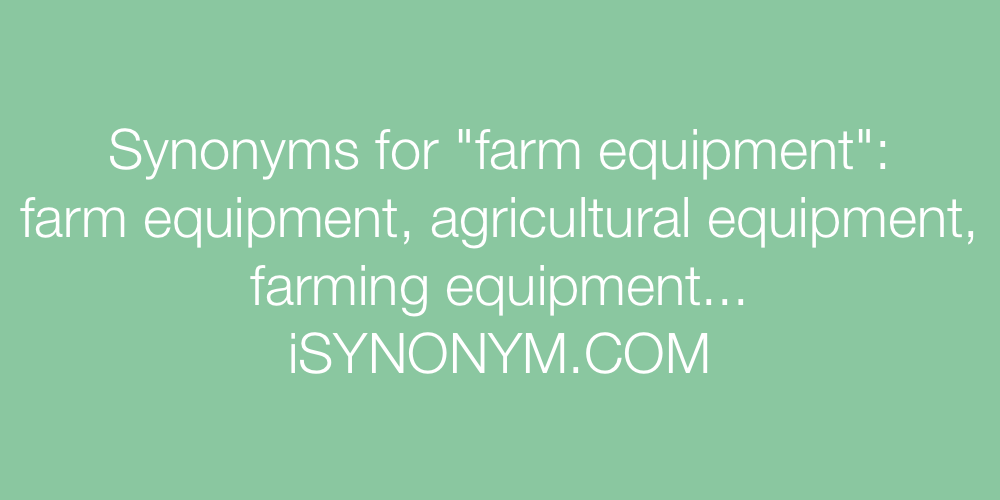 Synonyms farm equipment