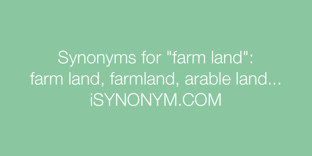 Synonyms farm land