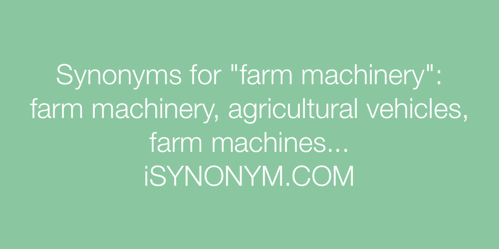 Synonyms farm machinery