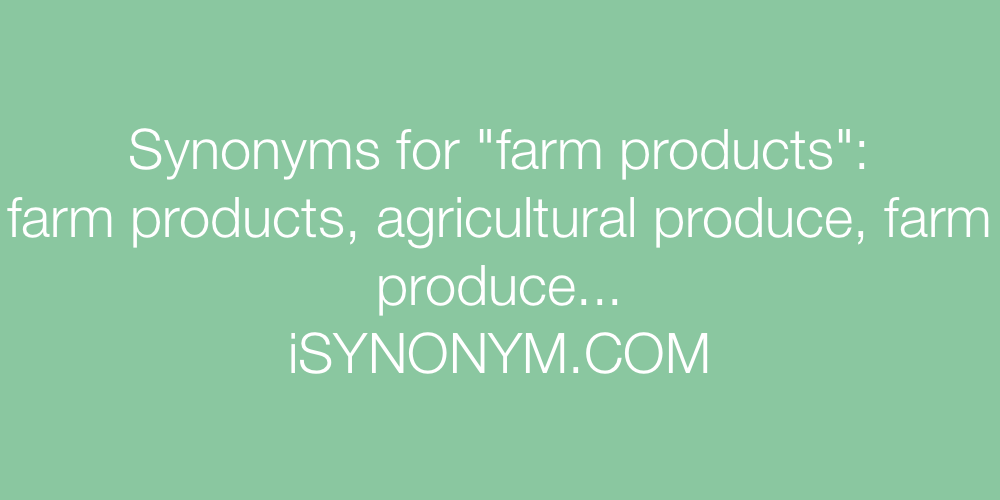 Synonyms farm products