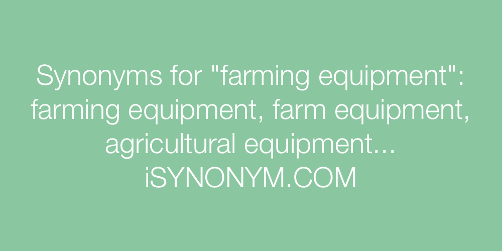Synonyms farming equipment