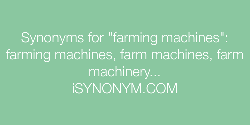 Synonyms farming machines