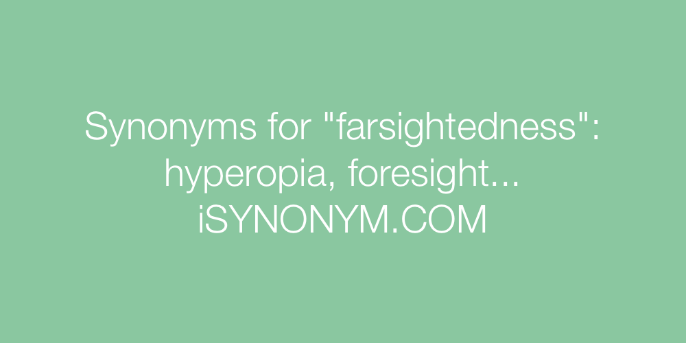 Synonyms farsightedness