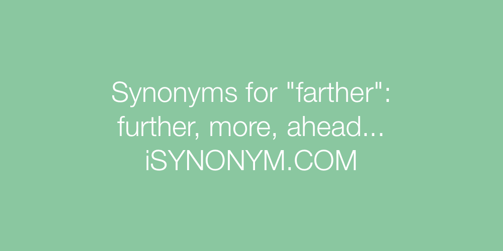 Synonyms farther