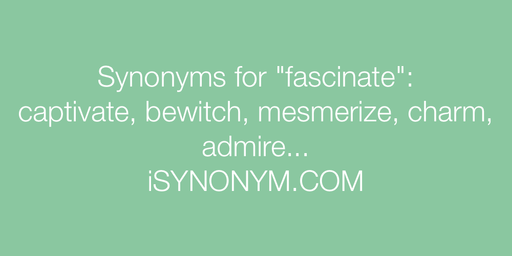 Synonyms fascinate