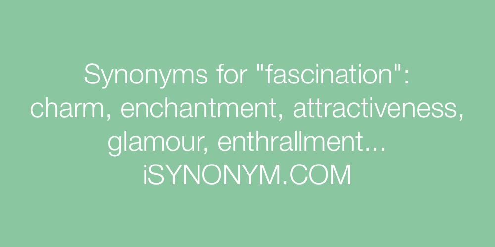 Synonyms fascination
