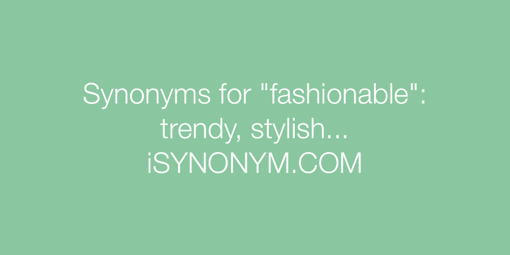 Synonyms fashionable