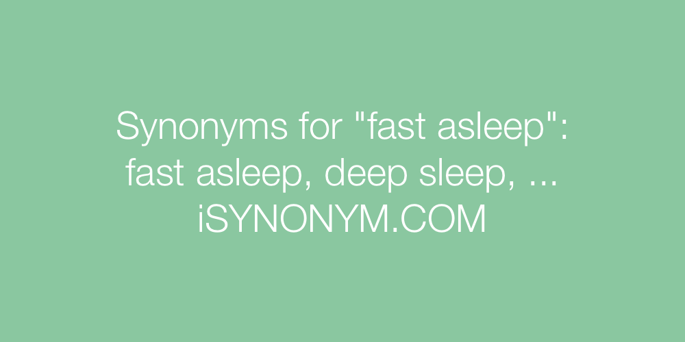 Synonyms fast asleep