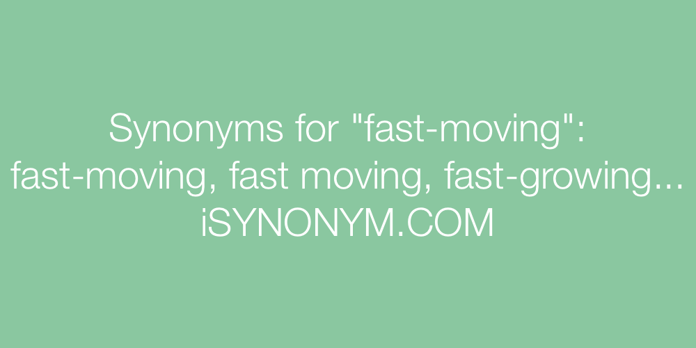Synonyms fast-moving