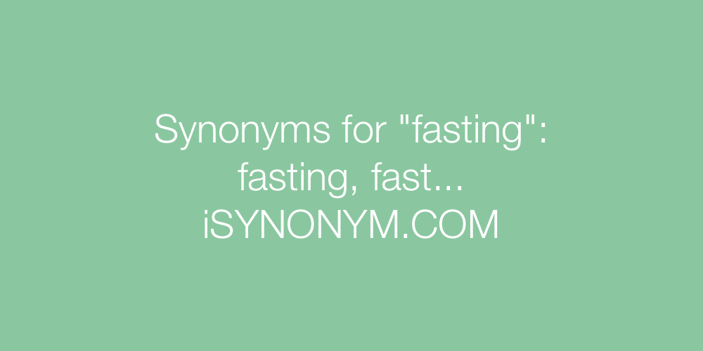 Synonyms fasting