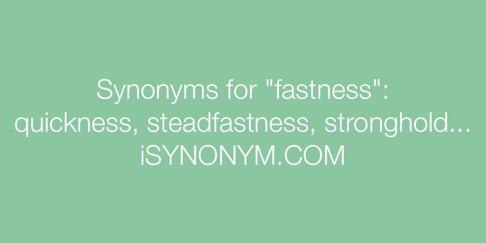 Synonyms fastness