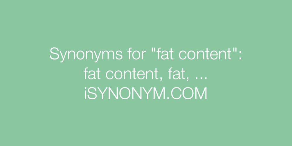 Synonyms fat content