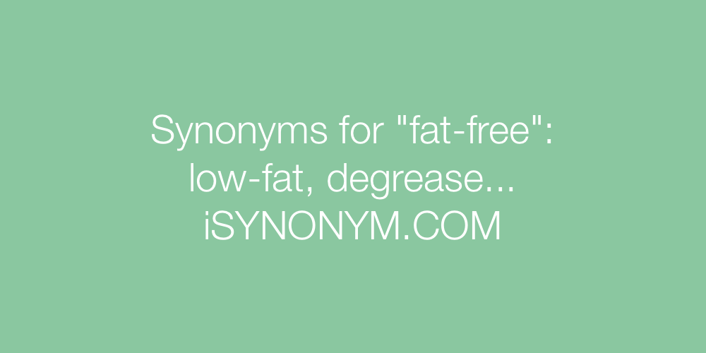Synonyms fat-free