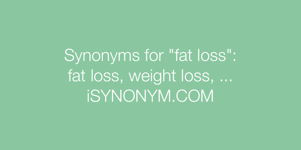 Synonyms fat loss