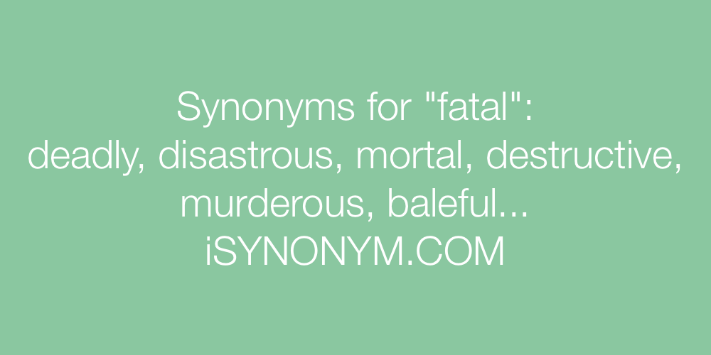 Synonyms fatal