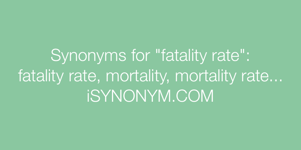 Synonyms fatality rate