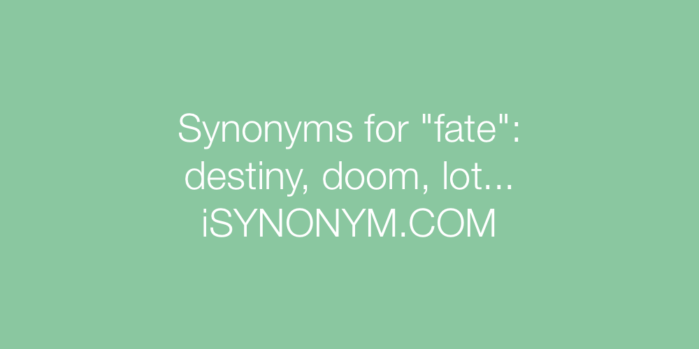 Synonyms fate