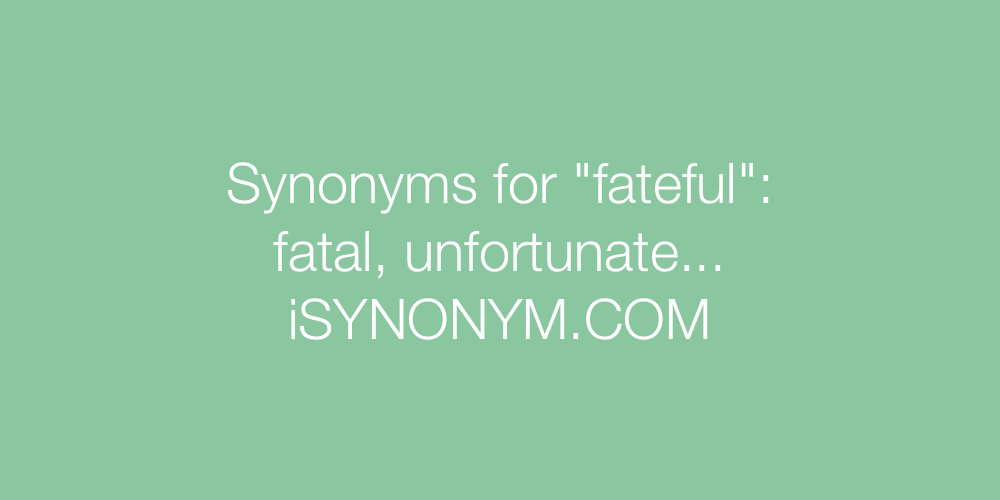Synonyms fateful