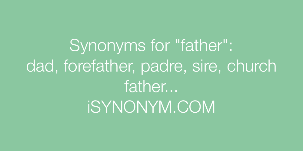 Synonyms father