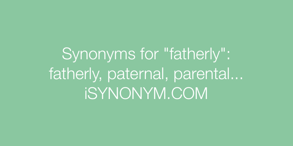 Synonyms fatherly
